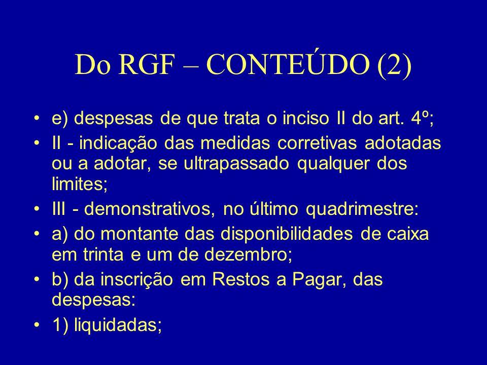 Do RGF – CONTEÚDO (2) e) despesas de que trata o inciso II do art. 4º;