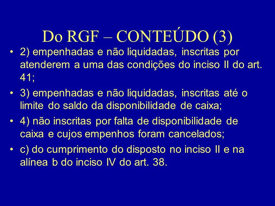 Do RGF – CONTEÚDO (3) 2) empenhadas e não liquidadas, inscritas por atenderem a uma das condições do inciso II do art. 41;