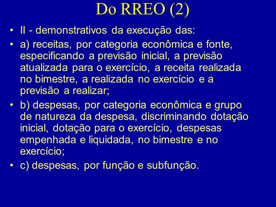 Do RREO (2) II - demonstrativos da execução das: