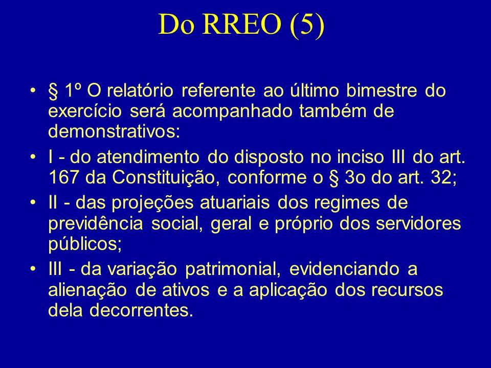 Do RREO (5) § 1º O relatório referente ao último bimestre do exercício será acompanhado também de demonstrativos: