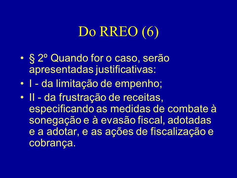 Do RREO (6) § 2º Quando for o caso, serão apresentadas justificativas: