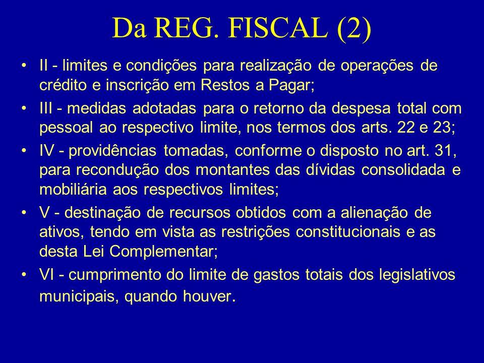 Da REG. FISCAL (2) II - limites e condições para realização de operações de crédito e inscrição em Restos a Pagar;