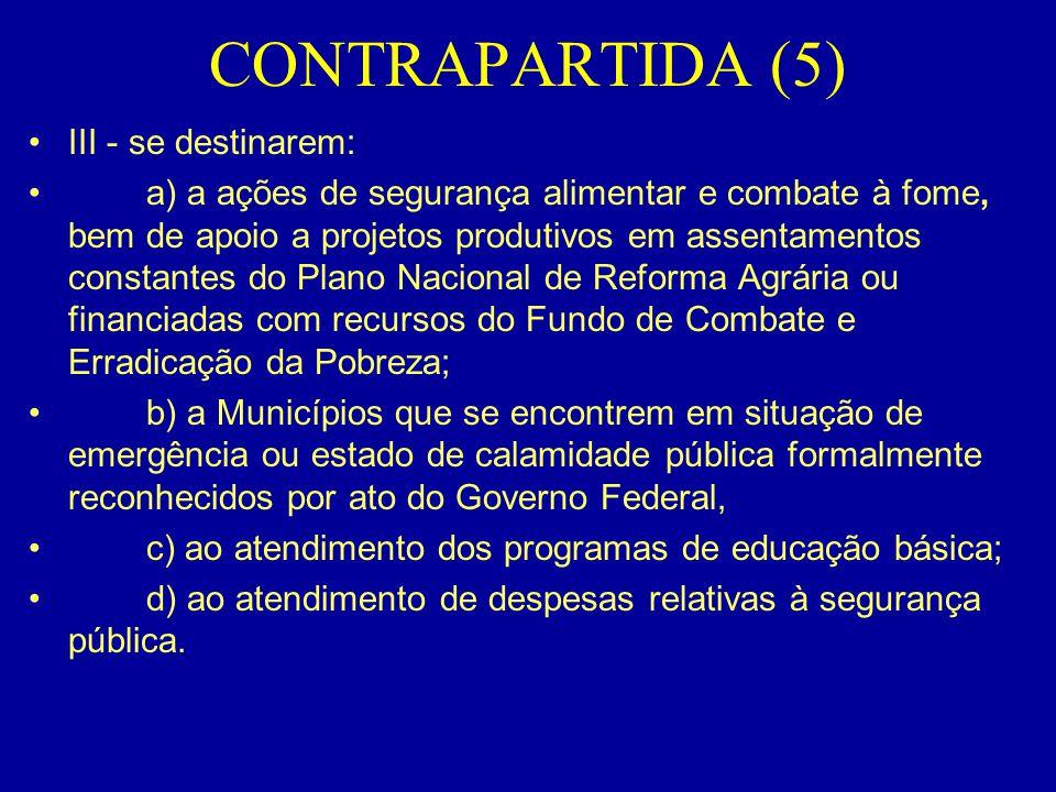 CONTRAPARTIDA (5) III - se destinarem: