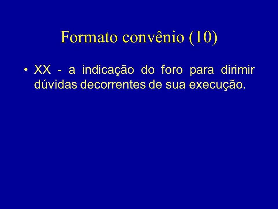 Formato convênio (10) XX - a indicação do foro para dirimir dúvidas decorrentes de sua execução.