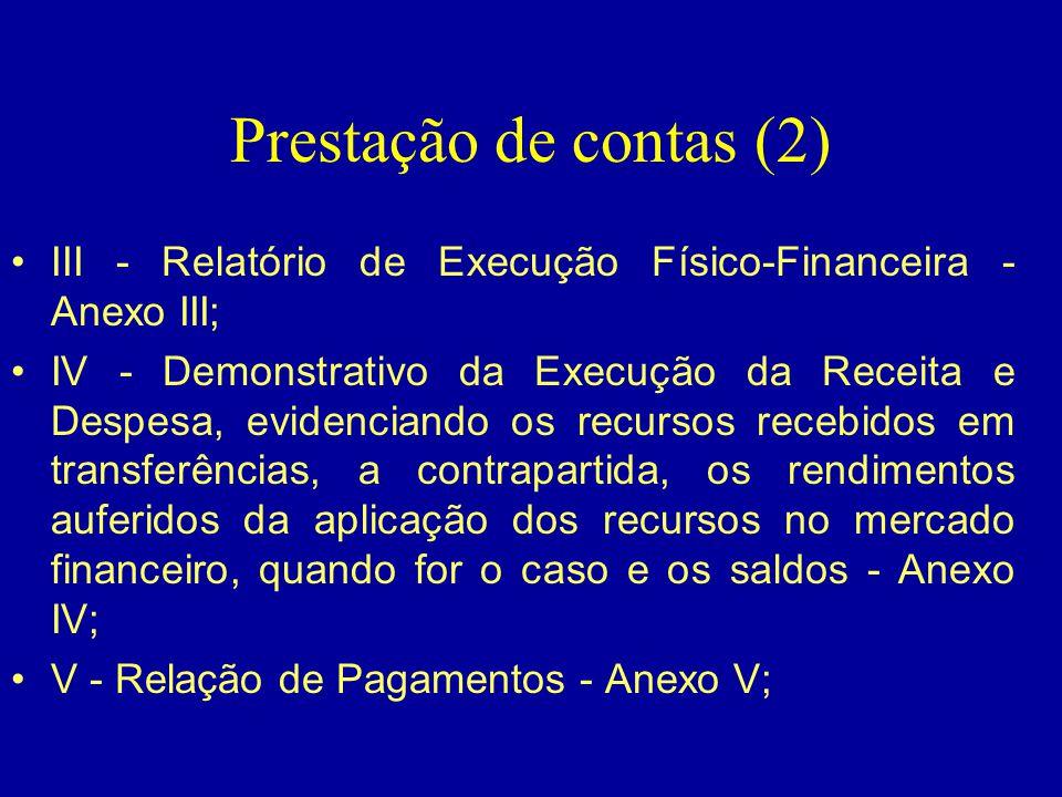 Prestação de contas (2) III - Relatório de Execução Físico-Financeira - Anexo III;