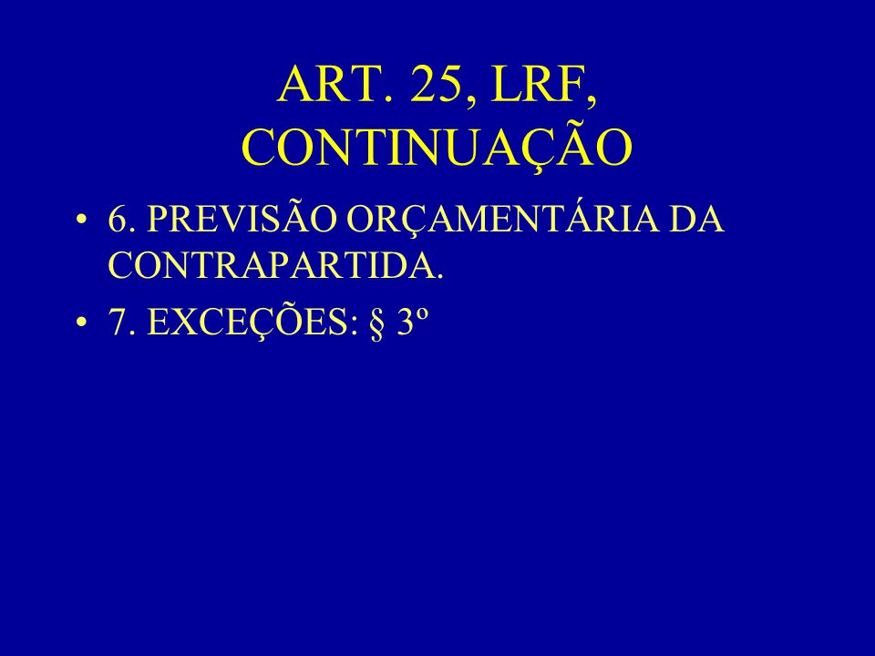 ART. 25, LRF, CONTINUAÇÃO 6. PREVISÃO ORÇAMENTÁRIA DA CONTRAPARTIDA.