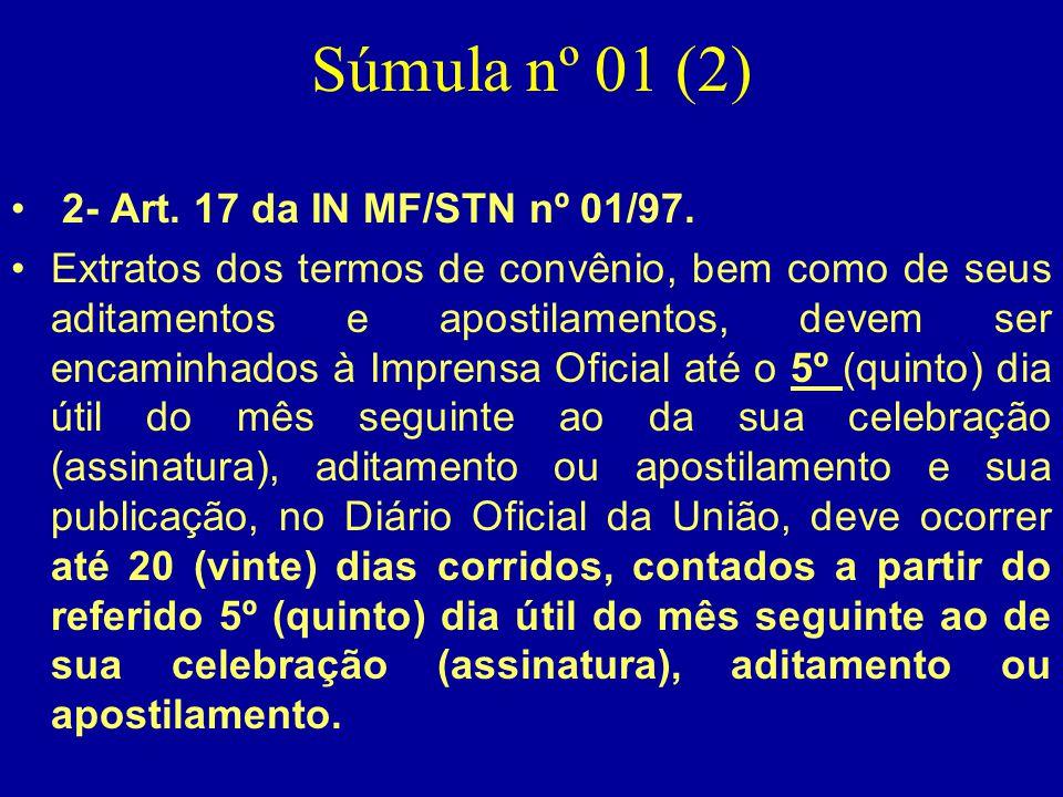 Súmula nº 01 (2) 2- Art. 17 da IN MF/STN nº 01/97.