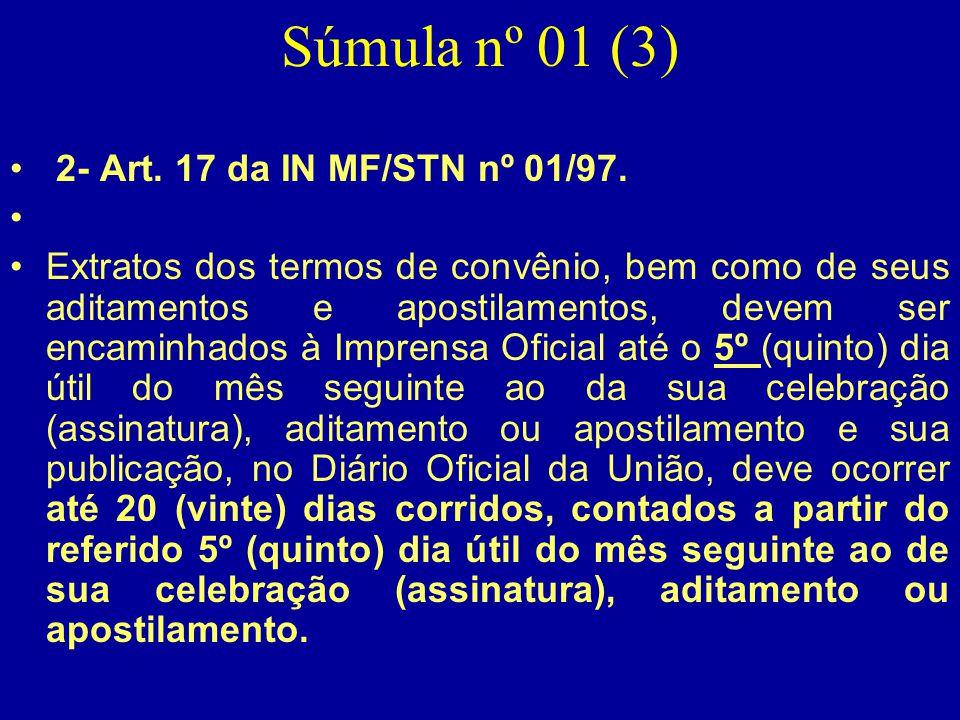 Súmula nº 01 (3) 2- Art. 17 da IN MF/STN nº 01/97.