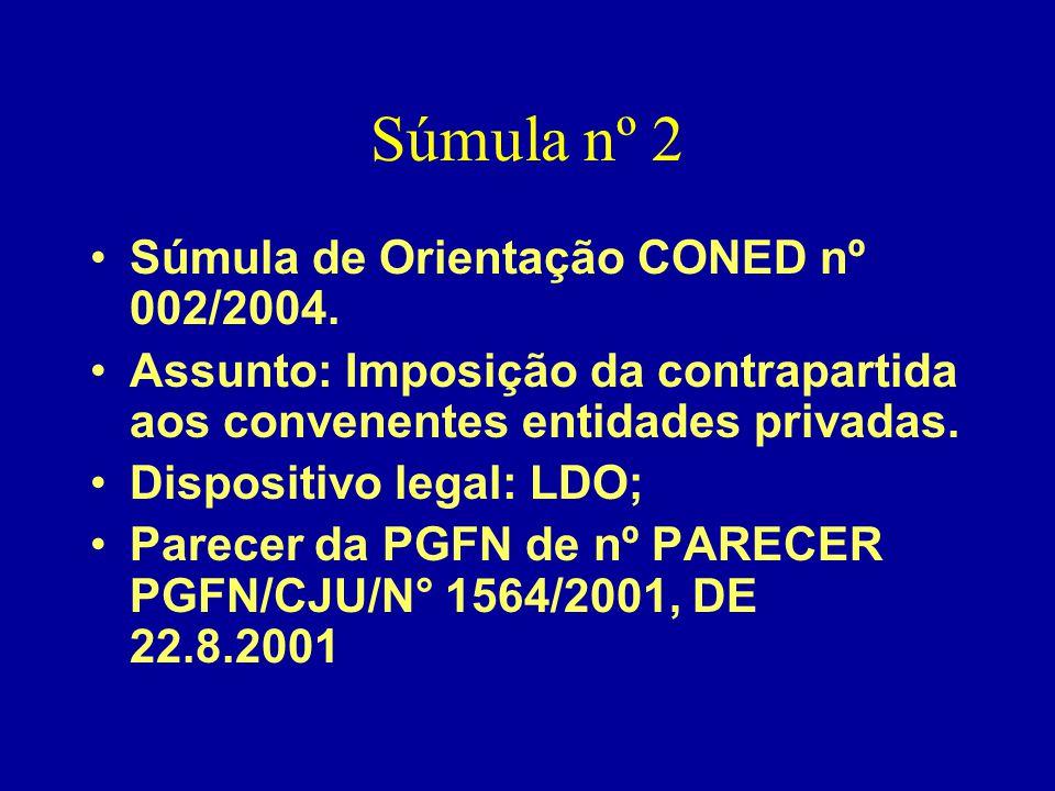 Súmula nº 2 Súmula de Orientação CONED nº 002/2004.
