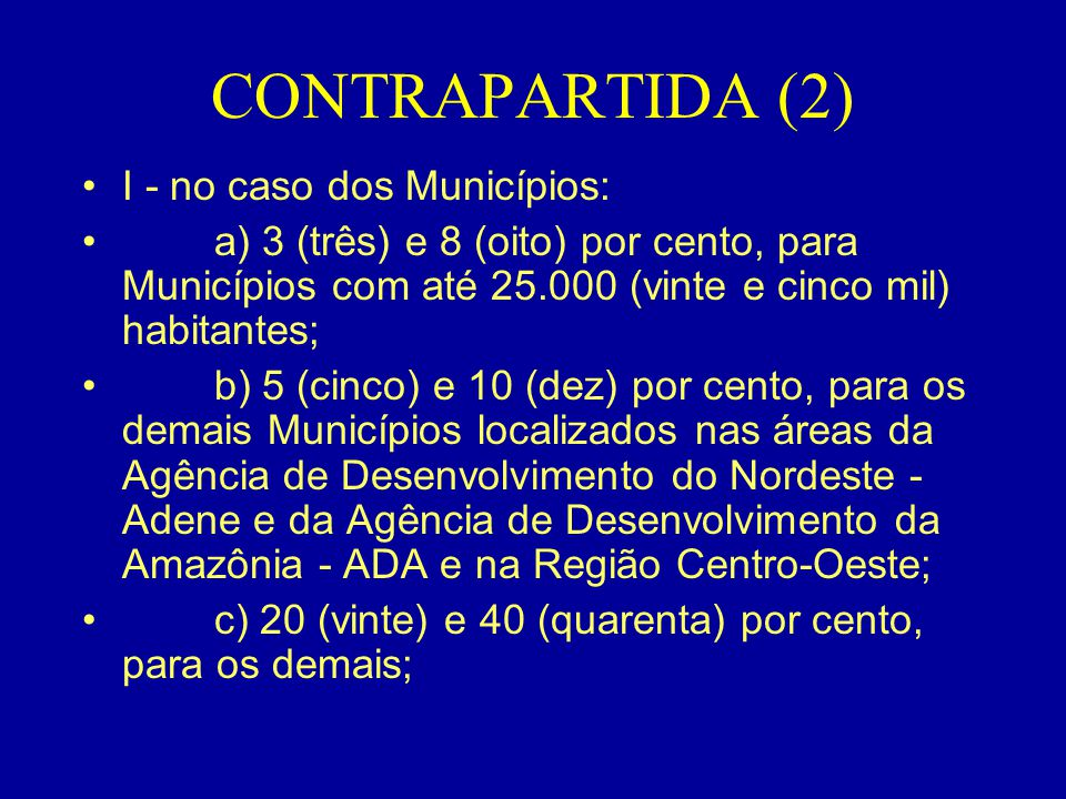 CONTRAPARTIDA (2) I - no caso dos Municípios:
