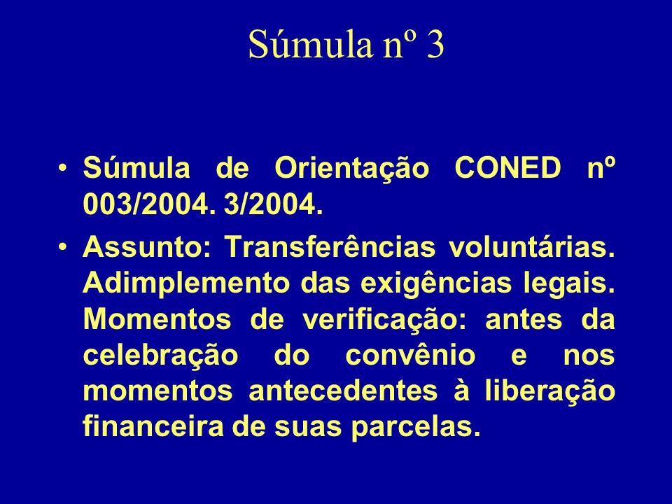 Súmula nº 3 Súmula de Orientação CONED nº 003/2004. 3/2004.