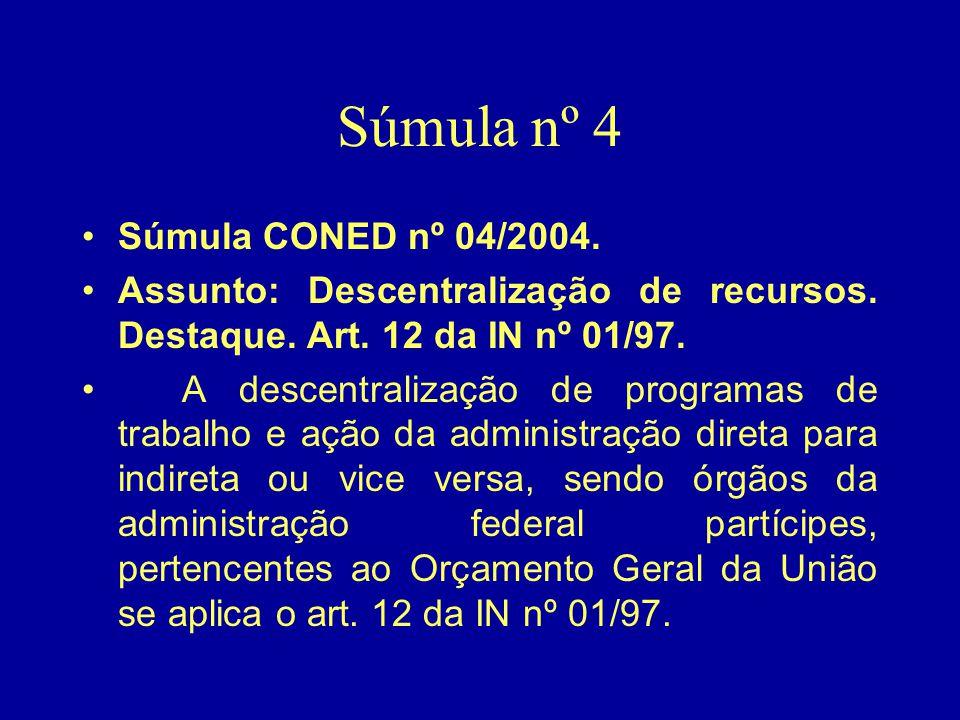 Súmula nº 4 Súmula CONED nº 04/2004.