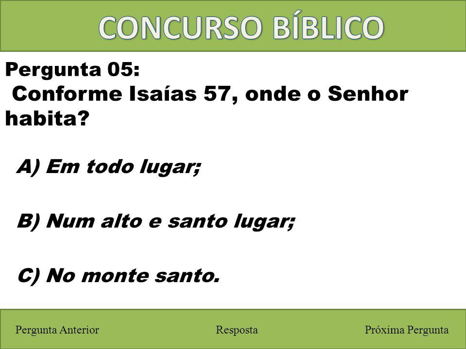 CONCURSO BÍBLICO Conforme Isaías 57, onde o Senhor habita