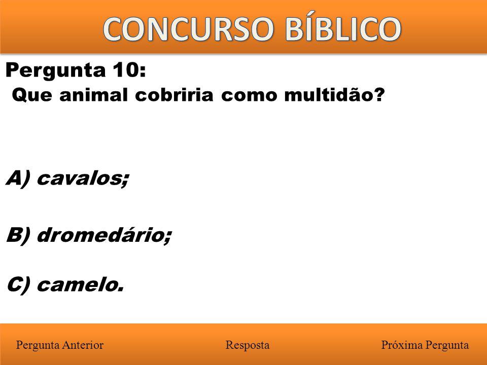 CONCURSO BÍBLICO Pergunta 10: Que animal cobriria como multidão