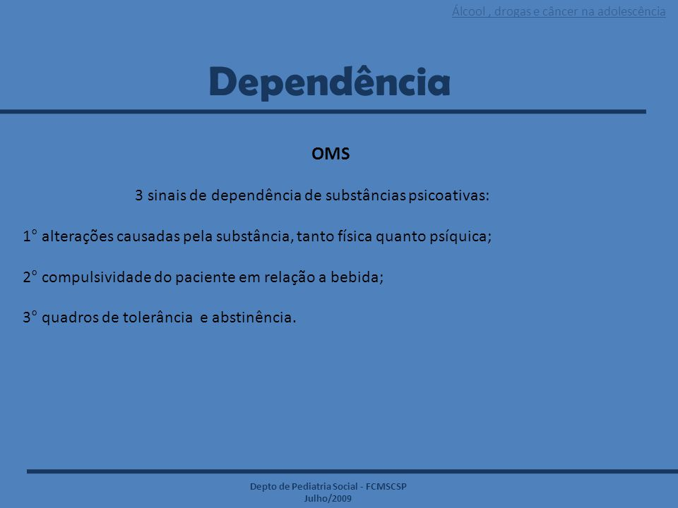 Dependência OMS 3 sinais de dependência de substâncias psicoativas: