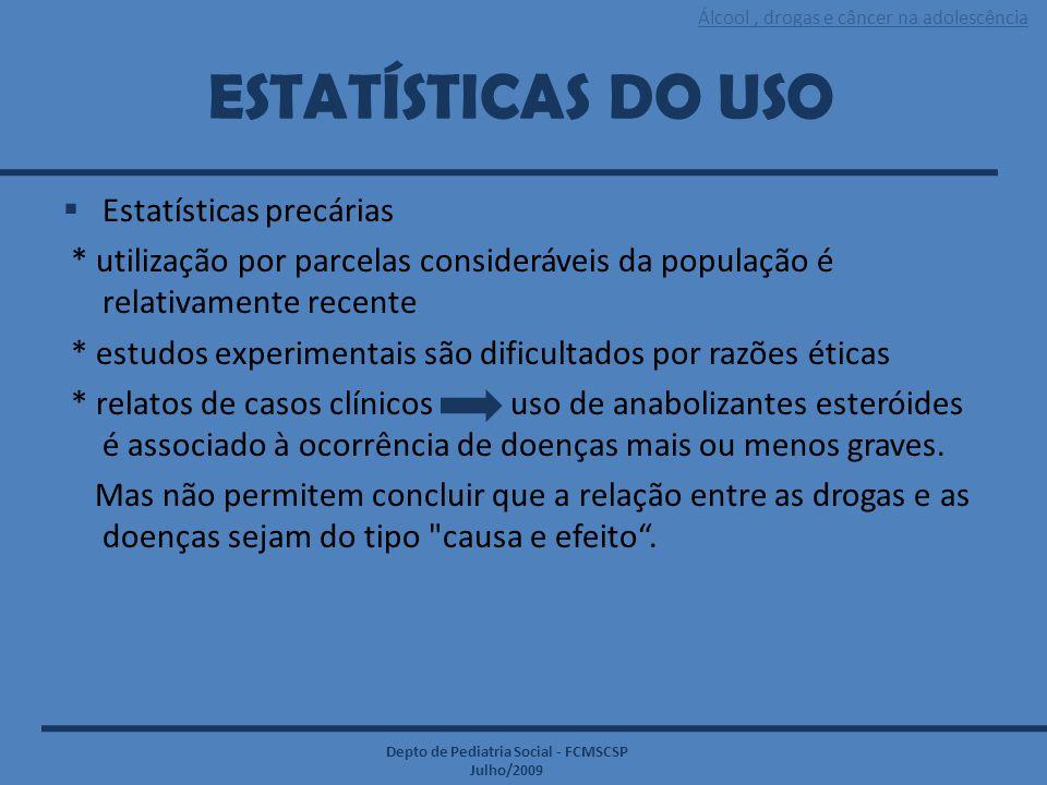 ESTATÍSTICAS DO USO Estatísticas precárias