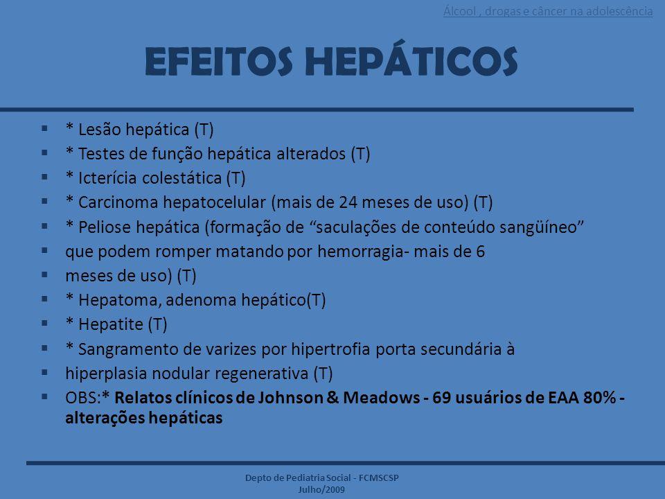 EFEITOS HEPÁTICOS * Lesão hepática (T)