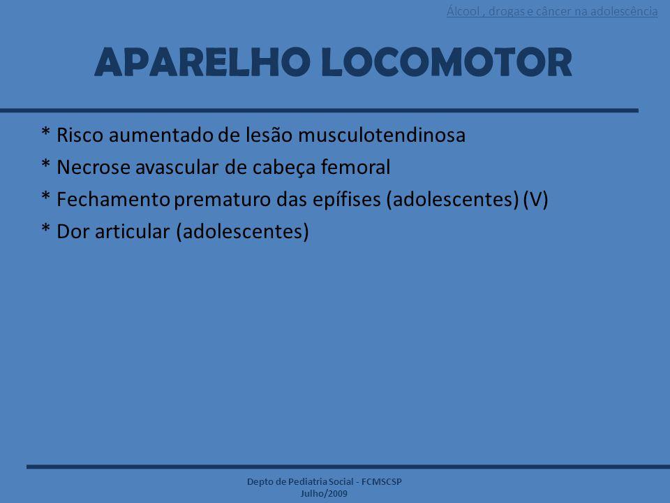 APARELHO LOCOMOTOR * Risco aumentado de lesão musculotendinosa