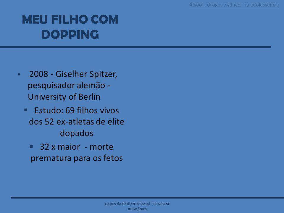 MEU FILHO COM DOPPING 2008 - Giselher Spitzer, pesquisador alemão -University of Berlin. Estudo: 69 filhos vivos dos 52 ex-atletas de elite dopados.