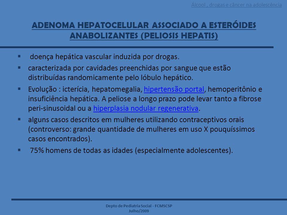 Adenoma Hepatocelular Associado a Esteróides Anabolizantes (Peliosis Hepatis)