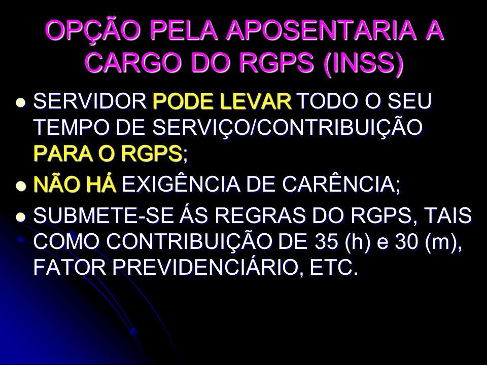 OPÇÃO PELA APOSENTARIA A CARGO DO RGPS (INSS)