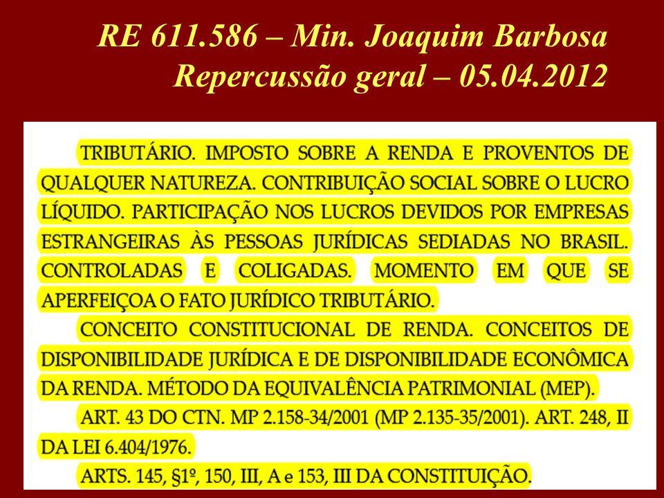 RE 611.586 – Min. Joaquim Barbosa Repercussão geral – 05.04.2012