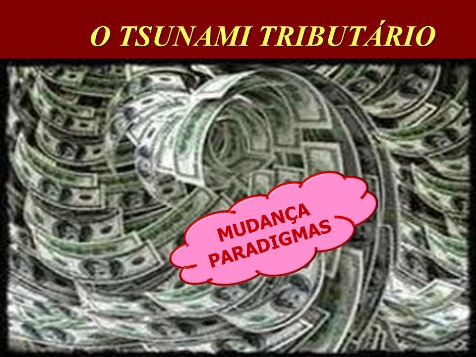 O TSUNAMI TRIBUTÁRIO MUDANÇA PARADIGMAS