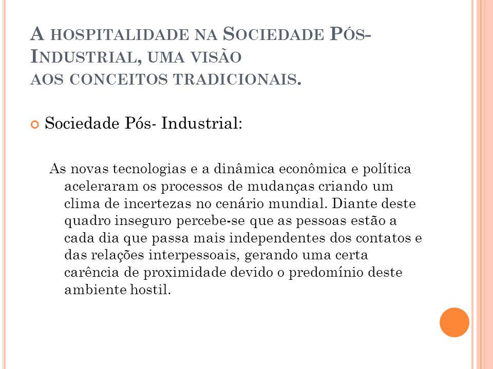 A hospitalidade na Sociedade Pós-Industrial, uma visão aos conceitos tradicionais.