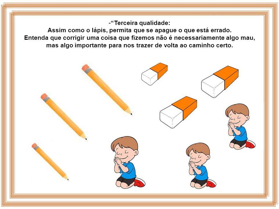 Assim como o lápis, permita que se apague o que está errado.