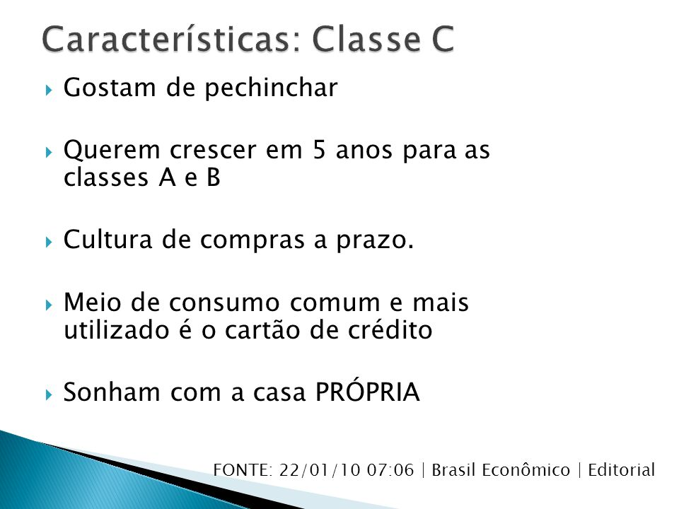 Características: Classe C