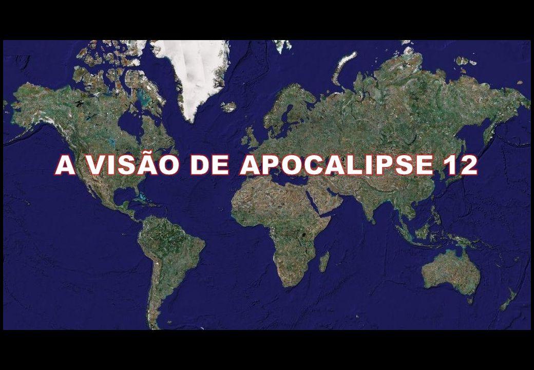 A VISÃO DE APOCALIPSE 12