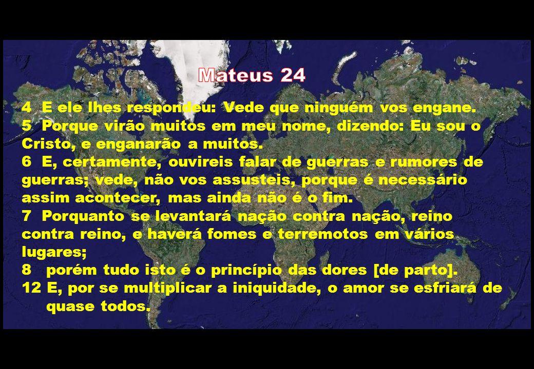 Mateus 24 4 E ele lhes respondeu: Vede que ninguém vos engane.