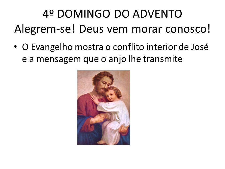 4º DOMINGO DO ADVENTO Alegrem-se! Deus vem morar conosco!