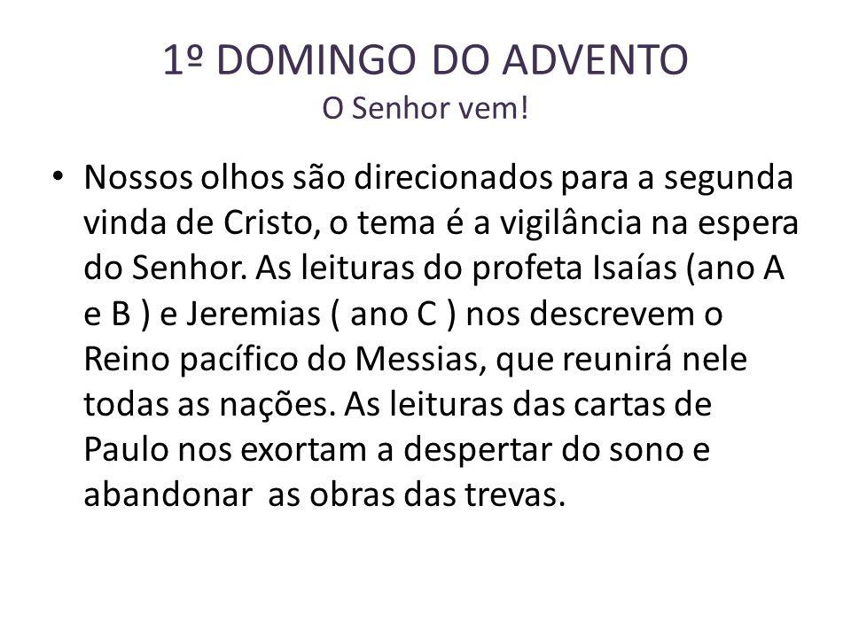 1º DOMINGO DO ADVENTO O Senhor vem!