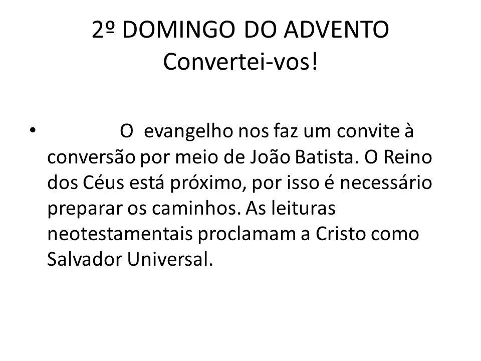 2º DOMINGO DO ADVENTO Convertei-vos!