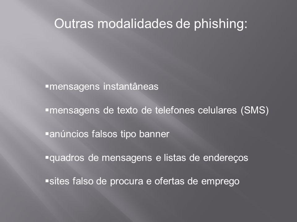 Outras modalidades de phishing: