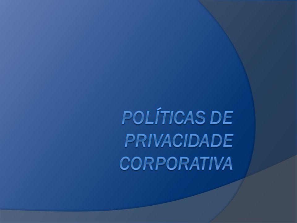 Políticas de privacidade corporativa