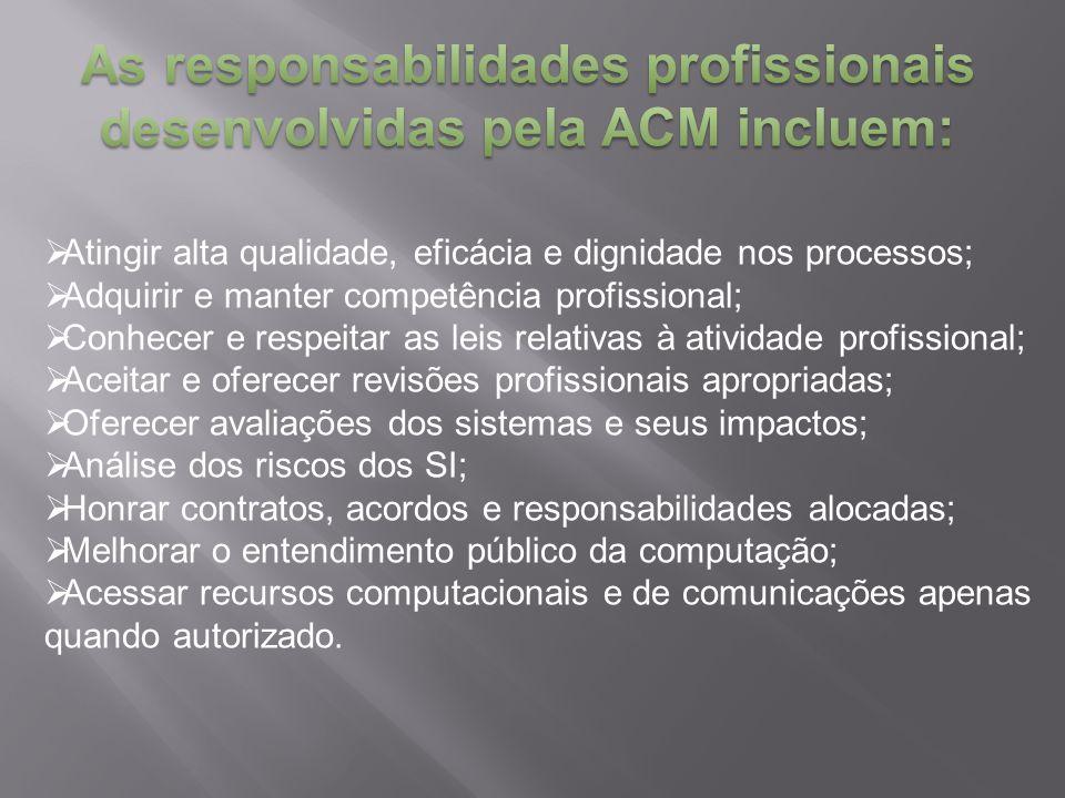 As responsabilidades profissionais desenvolvidas pela ACM incluem: