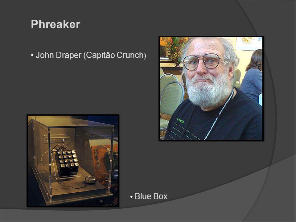 Phreaker John Draper (Capitão Crunch) Blue Box