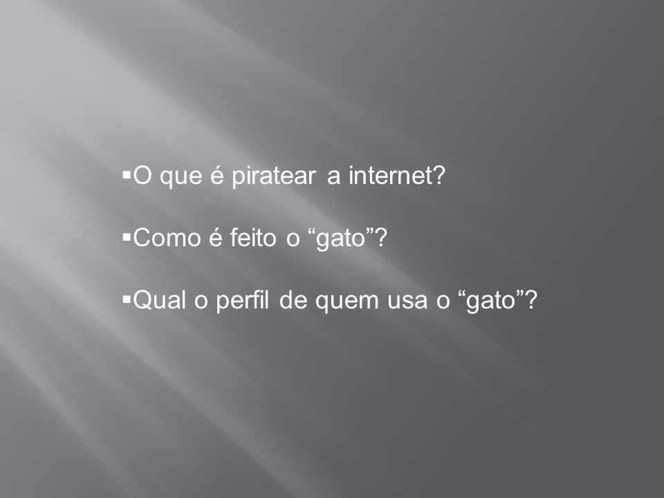 O que é piratear a internet