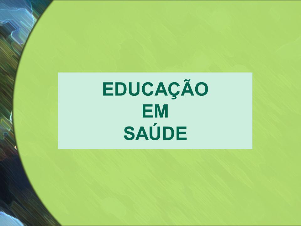 EDUCAÇÃO EM SAÚDE