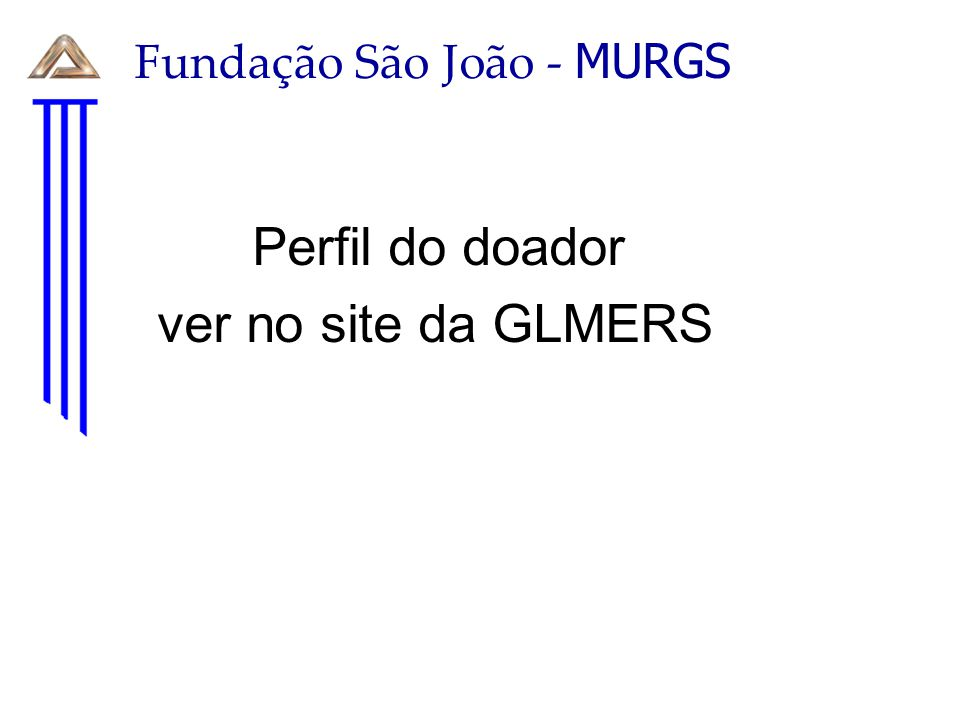 Perfil do doador ver no site da GLMERS