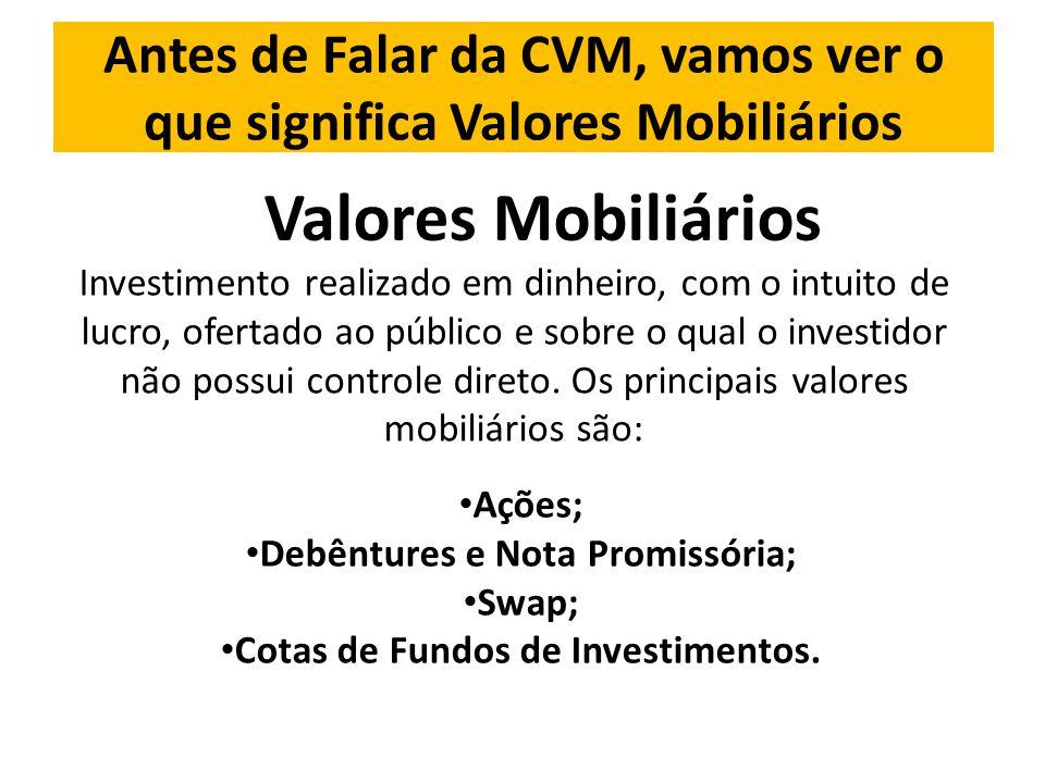 Antes de Falar da CVM, vamos ver o que significa Valores Mobiliários