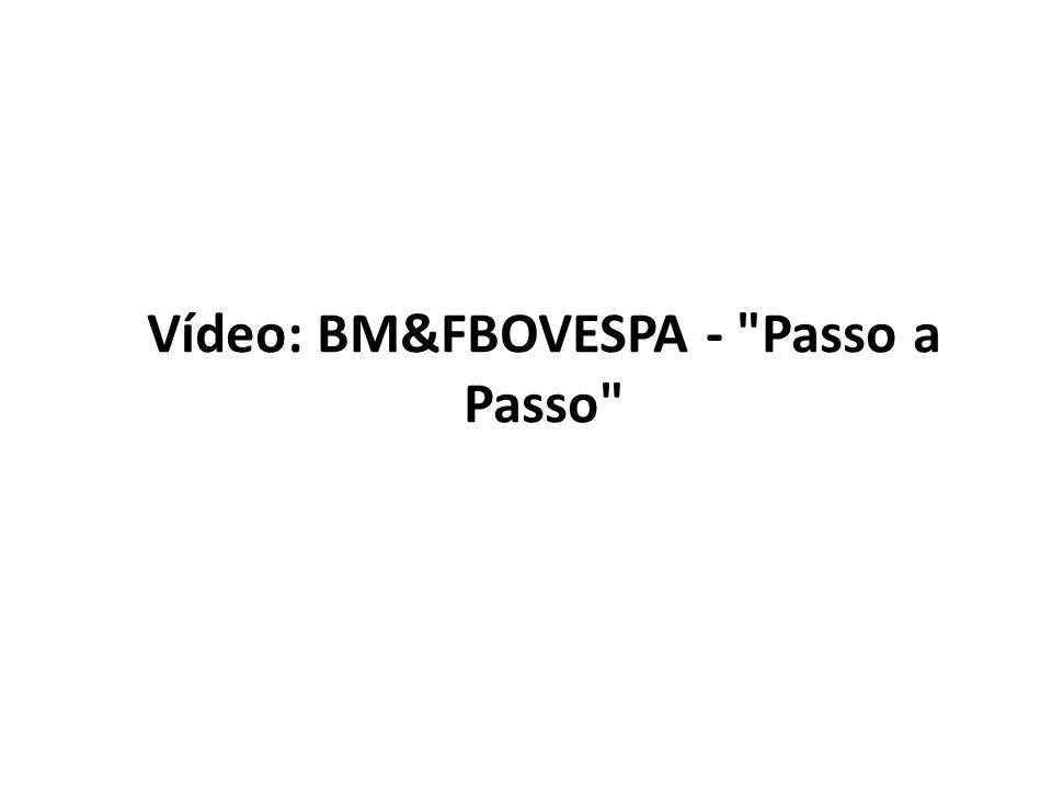 Vídeo: BM&FBOVESPA - Passo a Passo