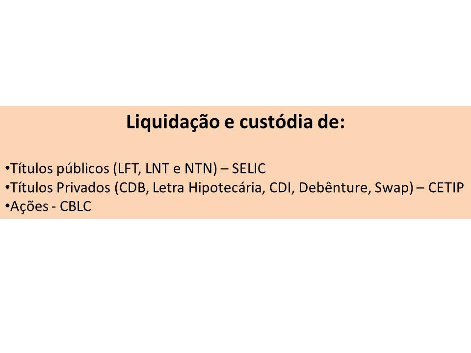 Liquidação e custódia de: