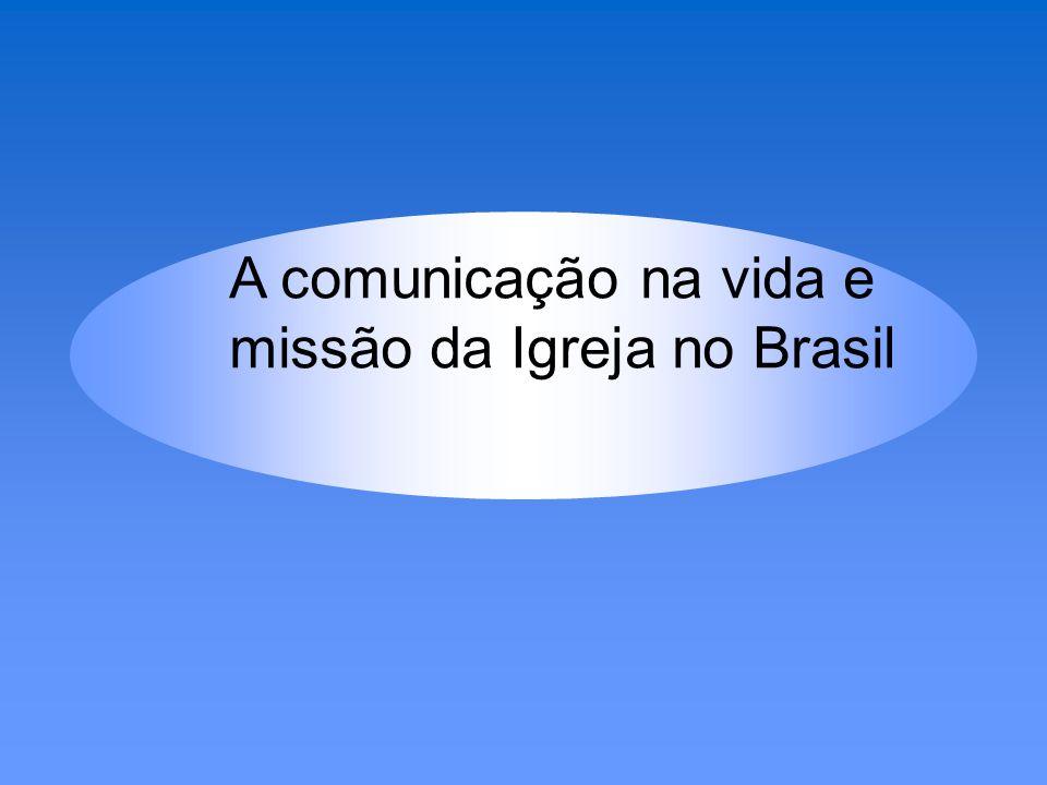 A comunicação na vida e missão da Igreja no Brasil