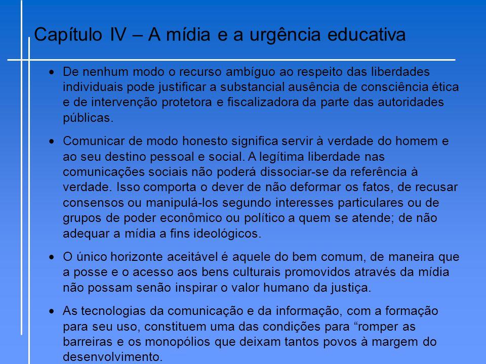 Capítulo IV – A mídia e a urgência educativa
