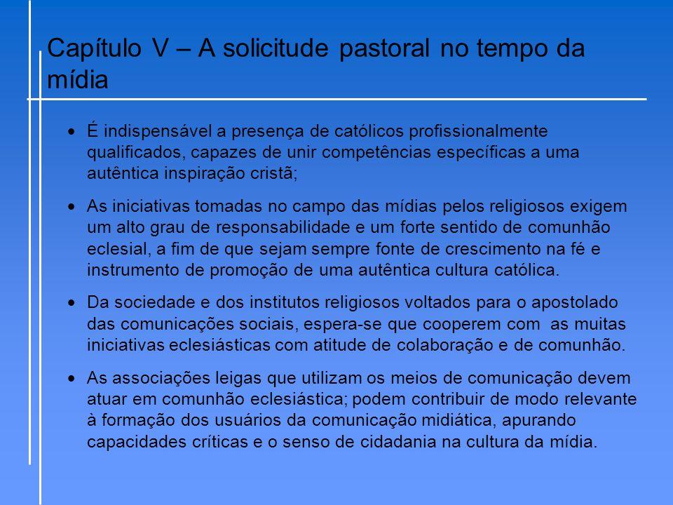 Capítulo V – A solicitude pastoral no tempo da mídia