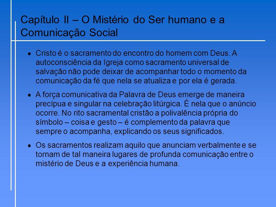 Capítulo II – O Mistério do Ser humano e a Comunicação Social