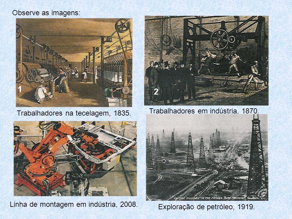 1 2 Observe as imagens: Trabalhadores em indústria, 1870.
